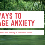Six Ways to Manage Anxiety in Covid Days