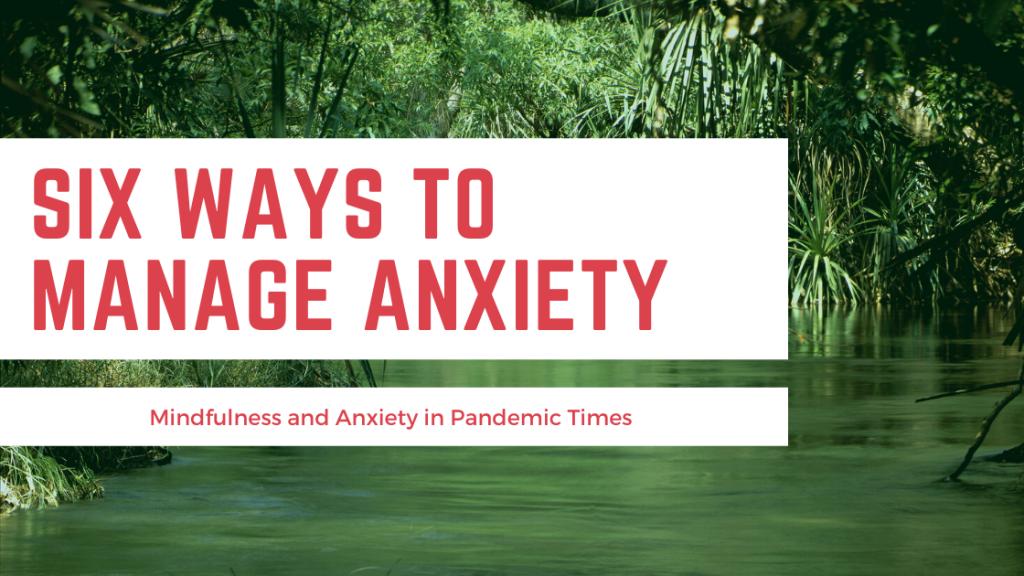six ways to manage anxiety